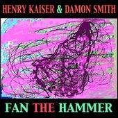 Fan the Hammer von Henry Kaiser