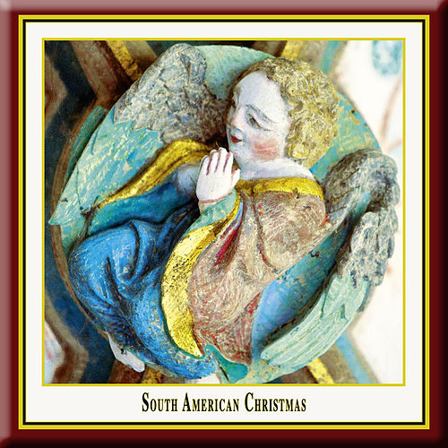 South American Christmas by Grupo Canto Coral