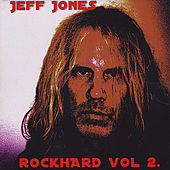 Rockhard, Vol. 2 by Jeff Jones