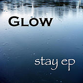 Stay - EP by Glow