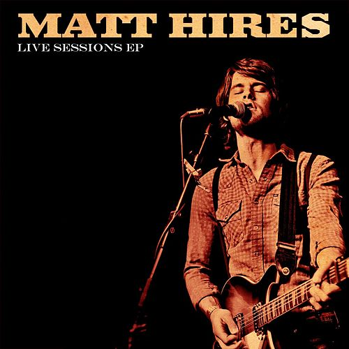 Live Sessions EP by Matt Hires