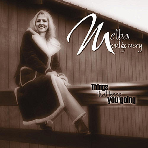 Things That Keep You Going by Melba Montgomery