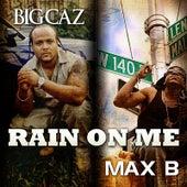 Rain On Me (Remix) by Max B.