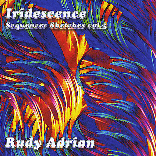 Iridescence by Rudy Adrian