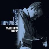 Art of the Improviser by Matthew Shipp