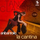 La cantina by Anibal Troilo