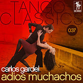 Adios Muchachos de Carlos Gardel