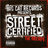 Street Certified - The Mixtape von Various Artists