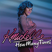 How Many Times by K. Michelle
