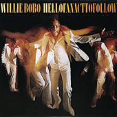 Hell Of An Act To Follow by Willie Bobo