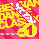Belgian Dance Classix 1 by Various Artists