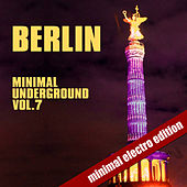 Berlin Minimal Underground Vol. 7 di Various Artists