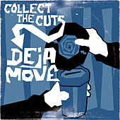 Collect The Cuts by Deja Move