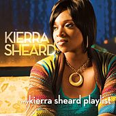 My Kierra Sheard Playlist de Kierra