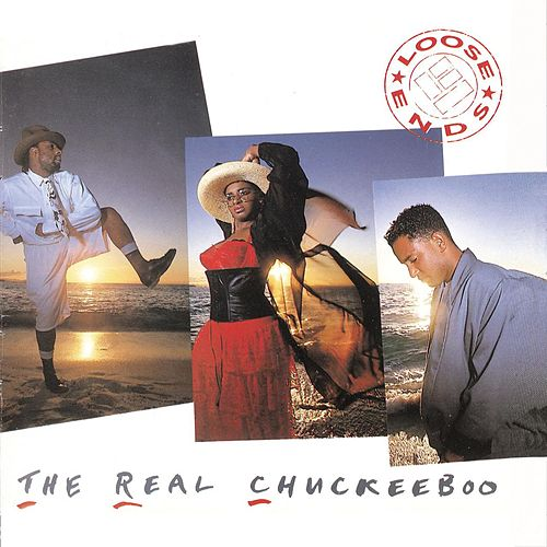 The Real Chuckeeboo by Loose Ends