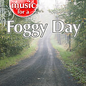 Music For A Foggy Day von Various Artists