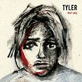 Don't play by Tyler