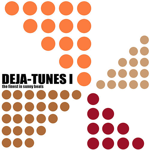 Deja-Tunes 1 - The Finest In Sunny Beats by Various Artists