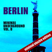 Berlin Minimal Underground Vol. 8 di Various Artists