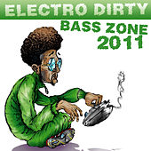 Electro Dirty Bass Zone 2011 di Various Artists