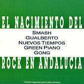 El Nacimiento Del Rock En Andalucia de Various Artists