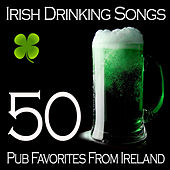 Irish Drinking Songs - 50 Pub Favorites From Ireland by Various Artists