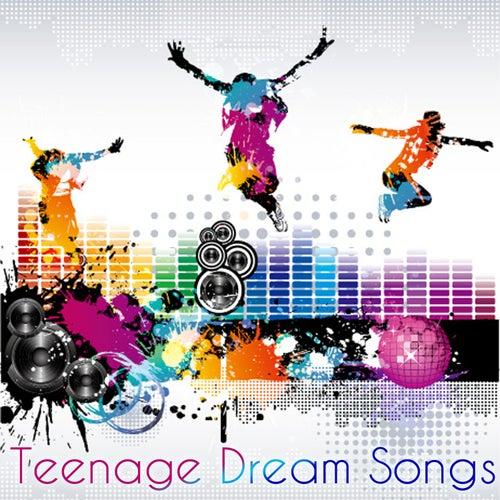Teenage Dream Songs by Various Artists