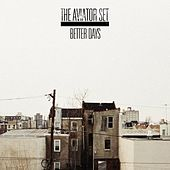 Better Days by The Aviator Set