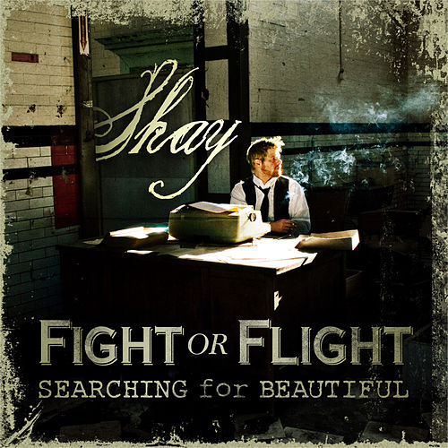 Fight or Flight - Searching for Beautiful by Shay