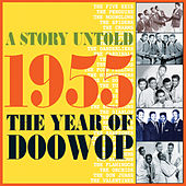 A Story Untold : 1955 The Year of Doowop de Various Artists