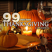 99 Must-Have Thanksgiving Classics by Various Artists
