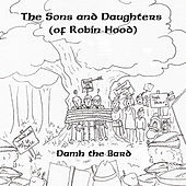The Sons and Daughters (of Robin Hood) de Damh the Bard