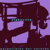 Catastrofes del corazon von Alphaville