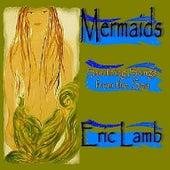 Mermaids by Eric Lamb