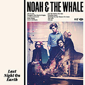 Last Night On Earth de Noah and the Whale