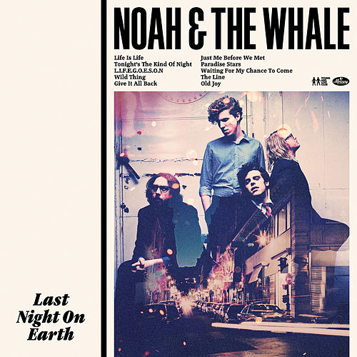 Last Night On Earth by Noah and the Whale