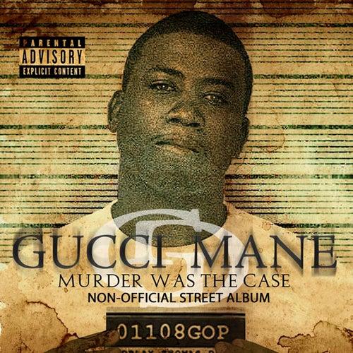 Murder Was The Case by Gucci Mane