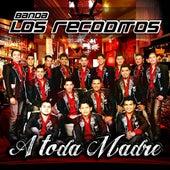 A Toda Madre by Banda Los Recoditos