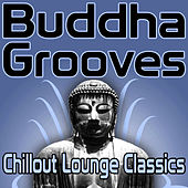 Buddha Grooves - Chillout Lounge Classics by Various Artists