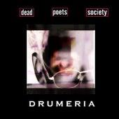 Drumeria by Dead Poets Society