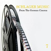Schlager Music from the German Cinema, Vol. 7 de Various Artists