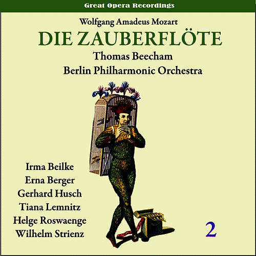 Mozart: The Magic Flute (Die Zauberflöte), Vol. 2 by Berlin Philharmonic Orchestra