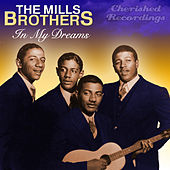 In My Dreams by The Mills Brothers
