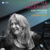 Martha Argerich and Friends Live from the Lugano Festival 2010 von Martha Argerich