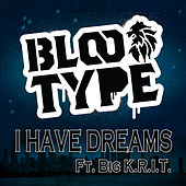 I Have Dreams (feat Big K.R.I.T.) de Blood Type