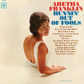 Runnin' Out of Fools (Expanded Edition) by Aretha Franklin