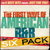 Six Pack -The First Wave Of American R&B - EP by Various Artists