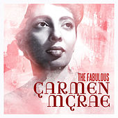 The Fabulous Carmen McRae by Carmen McRae