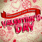 Instrumental Love Songs for Valentine's Day von Various Artists