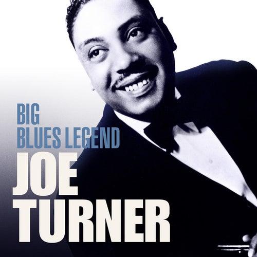 Big Blues Legend - Big Joe Turner by Big Joe Turner